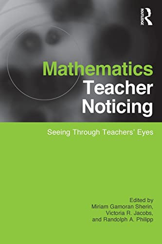 9780415878630: Mathematics Teacher Noticing: Seeing Through Teachers' Eyes (Studies in Mathematical Thinking and Learning Series)