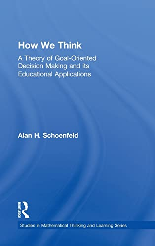 9780415878647: How We Think: A Theory of Goal-Oriented Decision Making and its Educational Applications (Studies in Mathematical Thinking and Learning Series)