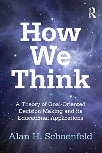 9780415878654: How We Think: A Theory of Goal-Oriented Decision Making and Its Educational Applications (Studies in Mathematical Thinking and Learning Series)