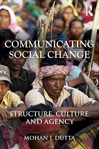 9780415878746: Communicating Social Change: Structure, Culture, and Agency (Routledge Communication Series)