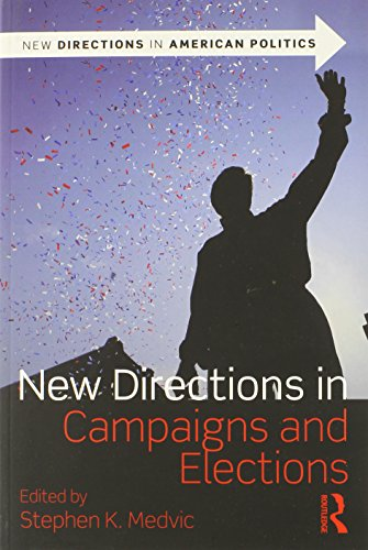 9780415878838: New Directions in Campaigns and Elections (New Directions in American Politics)