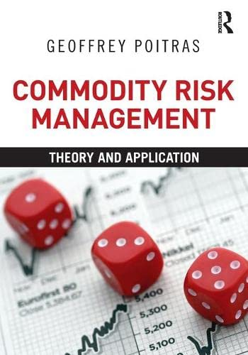 9780415879309: Commodity Risk Management: Theory and Application