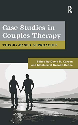 9780415879422: Case Studies in Couples Therapy: Theory-Based Approaches (Family Therapy and Counseling)