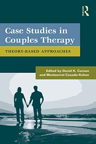9780415879439: Case Studies in Couples Therapy: Theory-Based Approaches (Family Therapy and Counseling)