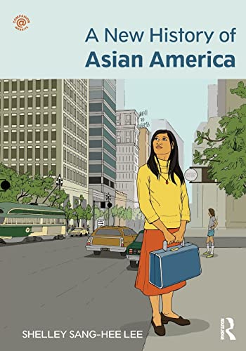 9780415879545: A New History of Asian America