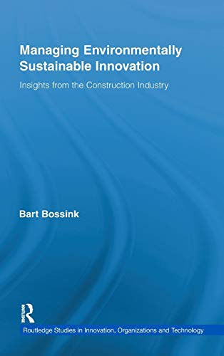 9780415879712: Managing Environmentally Sustainable Innovation: Insights from the Construction Industry (Routledge Studies in Innovation, Organization and Technology)