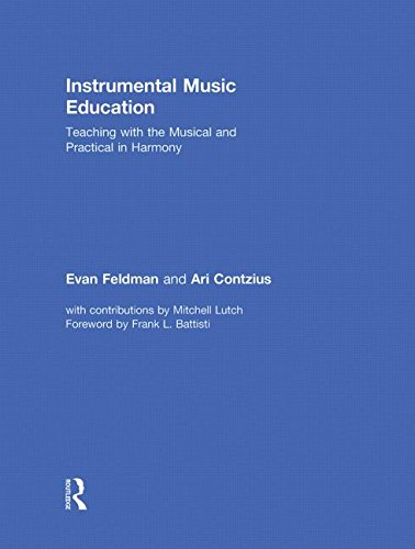 9780415879903: Instrumental Music Education: Teaching with the Musical and Practical in Harmony