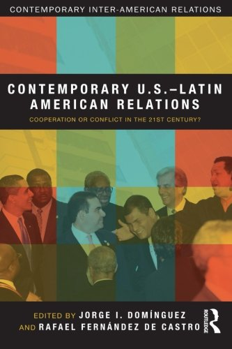 9780415880008: Contemporary U.S.-Latin American Relations: Cooperation or Conflict in the 21st Century?