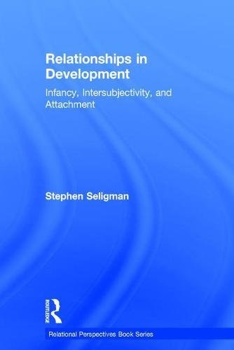 9780415880015: Relationships in Development: Infancy, Intersubjectivity, and Attachment (Relational Perspectives Book Series)