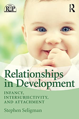 9780415880022: Relationships in Development: Infancy, Intersubjectivity, and Attachment (Relational Perspectives Book Series)