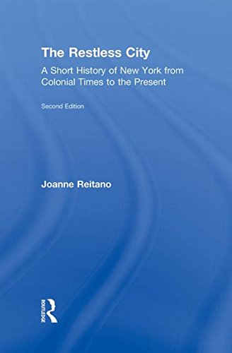 9780415880138: The Restless City: A Short History of New York from Colonial Times to the Present