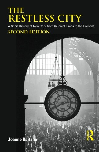 9780415880145: The Restless City: A Short History of New York from Colonial Times to the Present