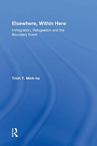 9780415880213: Elsewhere, Within Here: Immigration, Refugeeism and the Boundary Event