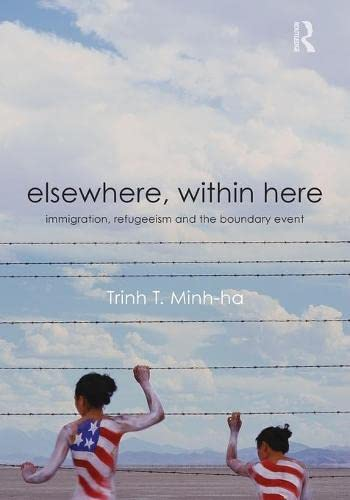 9780415880220: Elsewhere, Within Here: Immigration, Refugeeism and the Boundary Event
