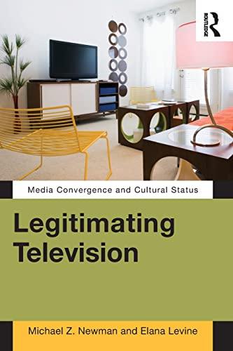 9780415880268: Legitimating Television: Media Convergence and Cultural Status