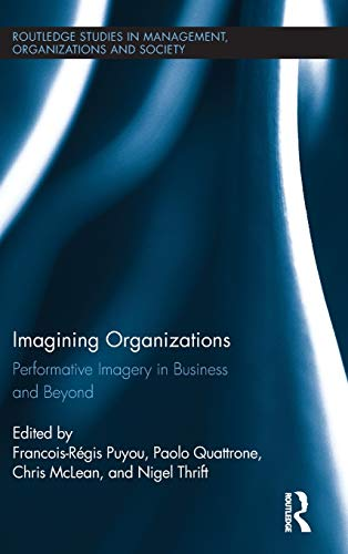 9780415880640: Imagining Organizations: Performative Imagery in Business and Beyond (Routledge Studies in Management, Organizations and Society)