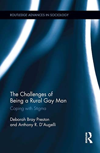 9780415880695: The Challenges of Being a Rural Gay Man: Coping with Stigma (Routledge Advances in Sociology)