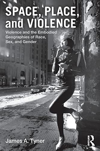9780415880855: Space, Place, and Violence: Violence and the Embodied Geographies of Race, Sex and Gender