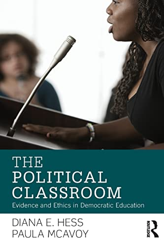 9780415880992: The Political Classroom: Evidence and Ethics in Democratic Education (Critical Social Thought)