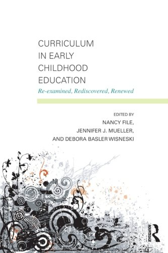9780415881111: Curriculum in Early Childhood Education: Re-examined, Rediscovered, Renewed