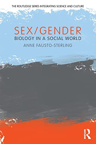 9780415881463: Sex/Gender: Biology in a Social World (The Routledge Series Integrating Science and Culture)