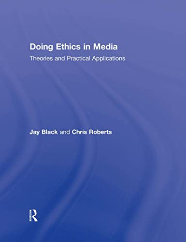 9780415881500: Doing Ethics in Media: Theories and Practical Applications