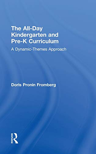 9780415881524: The All-Day Kindergarten and Pre-K Curriculum: A Dynamic-Themes Approach