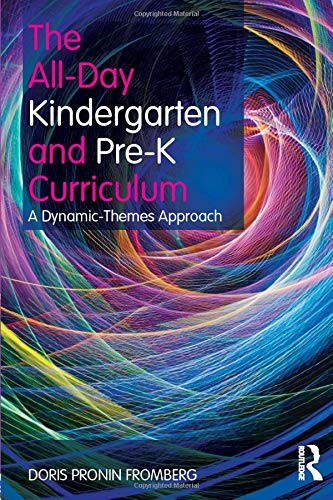 9780415881531: The All-Day Kindergarten and Pre-K Curriculum: A Dynamic-Themes Approach