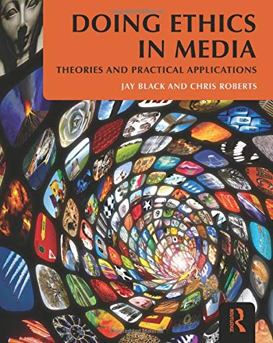 9780415881548: Doing Ethics in Media: Theories and Practical Applications
