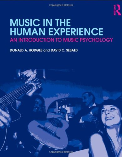 Music in the Human Experience: An Introduction to Music Psychology: Hodges, Donald; Sebald, David ...