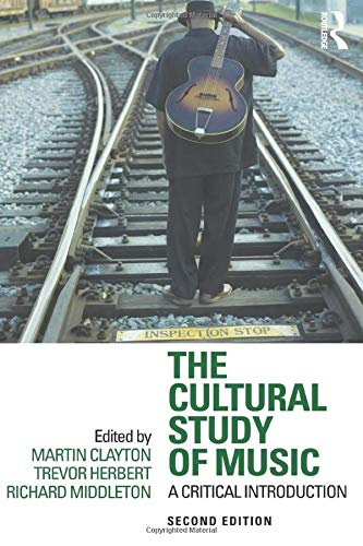 9780415881913: The Cultural Study of Music: A Critical Introduction