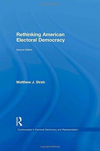9780415882019: Rethinking American Electoral Democracy (Controversies in Electoral Democracy and Representation)