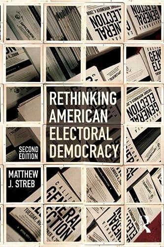9780415882026: Rethinking American Electoral Democracy (Controversies in Electoral Democracy and Representation)