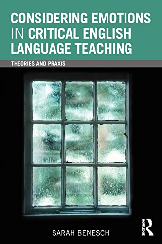 9780415882040: Considering Emotions in Critical English Language Teaching: Theories and Praxis