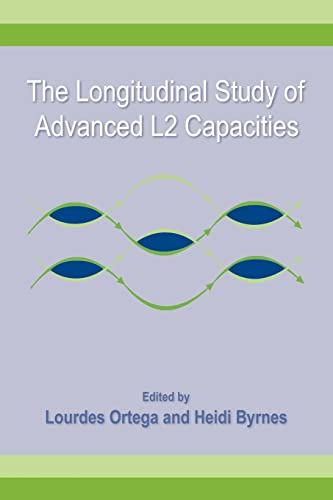 9780415882194: The Longitudinal Study of Advanced L2 Capacities (Second Language Acquisition Research: Theoretical and Methodological Issues)