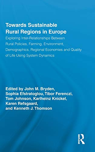 Towards Sustainable Rural Regions in Europe: Exploring: Bryden, John M.