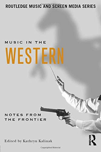 9780415882279: Music in the Western: Notes From the Frontier (Routledge Music and Screen Media)