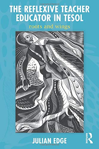 9780415882514: The Reflexive Teacher Educator in TESOL: Roots and Wings