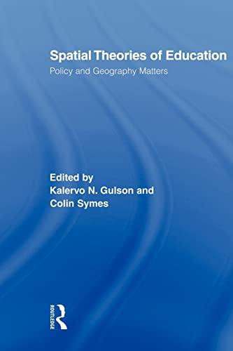 9780415882552: Spatial Theories of Education: Policy and Geography Matters (Routledge Research in Education)