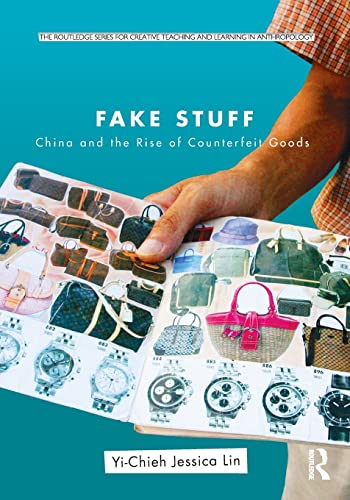 9780415883030: Fake Stuff: China and the Rise of Counterfeit Goods (Routledge Series for Creative Teaching and Learning in Anthropology)