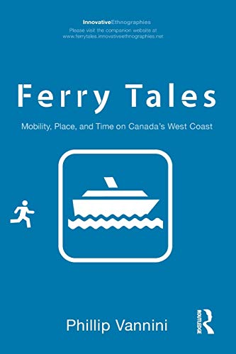 9780415883078: Ferry Tales: Mobility, Place, and Time on Canada's West Coast