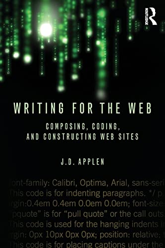 9780415883269: Writing for the Web: Composing, Coding, and Constructing Web Sites