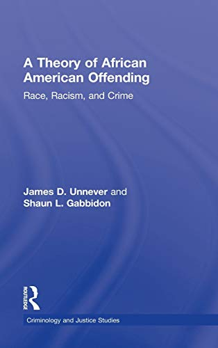 9780415883573: A Theory of African American Offending: Race, Racism, and Crime (Criminology and Justice Studies)