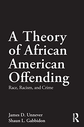 9780415883580: A Theory of African American Offending: Race, Racism, and Crime (Criminology and Justice Studies)