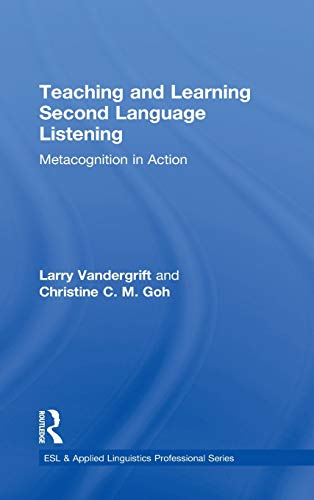 9780415883719: Teaching and Learning Second Language Listening: Metacognition in Action (ESL & Applied Linguistics Professional Series)