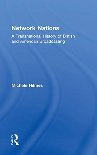 9780415883849: Network Nations: A Transnational History of British and American Broadcasting