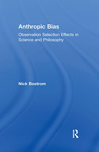 9780415883948: Anthropic Bias: Observation Selection Effects in Science and Philosophy (Studies in Philosophy)