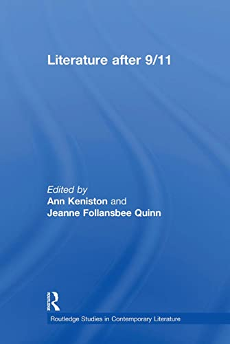 9780415883986: Literature After 9/11 (Routledge Studies in Contemporary Literature)