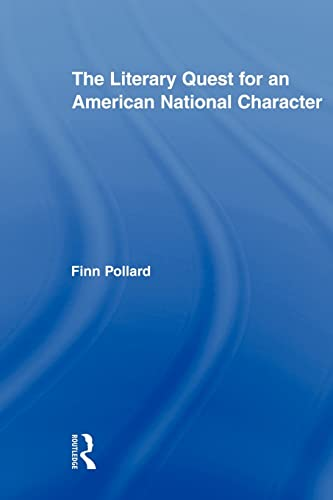 9780415884020: The Literary Quest for an American National Character (Routledge Transnational Perspectives on American Literature)