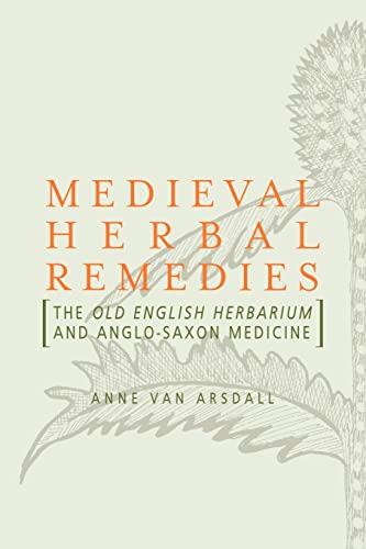 9780415884037: Medieval Herbal Remedies: The Old English Herbarium and Anglo-Saxon Medicine